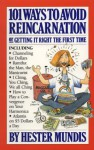 101 Ways to Avoid Reincarnation: Or, Getting It Right the First Time - Hester Mundis