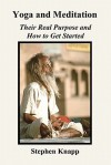 Yoga and Meditation: Their Real Purpose and How to Get Started - Stephen Knapp