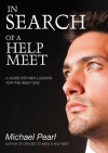 In Search Of A Help Meet: A Guide for Men Looking for the Right One - Michael Pearl