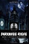 Darkness Rises: Dark Night, Batman, Joker & Ra's al Ghul Edition (Who is Bane Series) (Volume 1) - Frank Smith