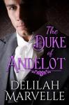 The Duke of Andelot (School of Gallantry) - Delilah Marvelle, Jenn LeBlanc