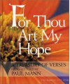 For Thou Art My Hope: A Treasury of Verses Hand Lettered by Paul Mann - Paul Mann