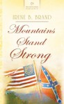 Mountains Stand Strong - Irene Brand