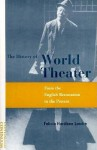 The History Of World Theater: From The English Restoration To The Present - Margot Berthold