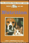 Nutrition (Natural Pet Care Pocket Series) - Lisa S. Newman