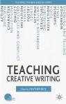 Teaching Creative Writing (Teaching the New English) - Heather Beck