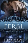 Feral: Devils Point Wolves #4 - Eliza Gayle, Mating Season Collection
