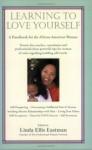 Learning to Love Yourself: A Handbook for the African American Woman - Linda Ellis Eastman, Linda Ellis Eastman