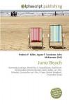 Juno Beach - Frederic P. Miller, Agnes F. Vandome, John McBrewster