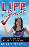 Life Check: 7 Steps to Balance Your Life! - Robin Marvel