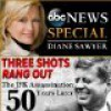 Three Shots Rang Out: The JFK Assassination 50 Years - Darren Reynolds, Diane Sawyer