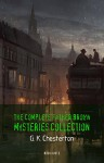 G. K. Chesterton: The Complete Father Brown Mysteries Collection (Book House) - G. K. Chesterton