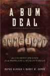 Bum Deal: An Unlikely Journey from Hopeless to Humanitarian - Rufus Hannah, Barry Soper