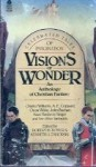 Visions of Wonders: An Anthology of Christian Fantasy - Robert H. Boyer, Kenneth J. Zahorski