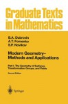 Modern Geometry Methods and Applications: Part I: The Geometry of Surfaces, Transformation Groups, and Fields (Graduate Texts in Mathematics) - B.A. Dubrovin, A.T. Fomenko, S.P. Novikov, R.G. Burns