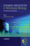 Database Annotation in Molecular Biology: Principles and Practice - Arthur M. Lesk