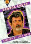 George Lucas: Creator of Star Wars - Dana Meachen Rau, Christopher Rau, Franklin Watts