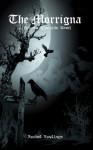 The Morrigna (The Maurin Kincaide Series, A Paranormal/Urban Fantasy Book 1) - Rachel Rawlings