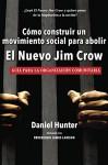 Cómo construir un movimiento social para abolir el Nuevo Jim Crow: Guía para la organización comunitaria (Spanish Edition) - Daniel Hunter, James Lawson
