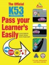 The Official K53 Pass Your Learner's Easily: For Cars, Motorcycles and Heavy Vehicles - Clive Gibson, Gavin Hoole, Bata Passchier