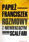 Rozmowy z niewierzącym - Franciszek (papież), Eugenio Scalfari