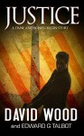 Justice: A Dane and Bones Origins Story (Dane Maddock Origins Book 8) - David Wood, Edward G. Talbot