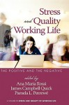 Stress and Quality of Working Life: The Positive and the Negative (Hc) - Anna Maria Rossi, James Campbell, Pamela Perrewe