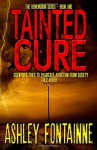Tainted Cure (The Rememdium Series) (Volume 1) - Ashley Fontainne