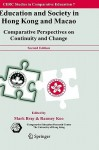 Education and Society in Hong Kong and Macao: Comparative Perspectives on Continuity and Change - Mark Bray, Ramsey Koo