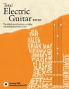 Total Electric Guitar Tutor: The Ultimate Guide to Playing, Recording and Performing All Styles of Rock - Terry Burrows