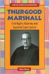 Thurgood Marshall: Civil Rights Attorney and Supreme Court Justice (African-American Biographies (Enslow)) - Mark Rowh