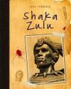 Shaka Zulu - Richard Spilsbury