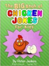 The BIG Book of Chicken Jokes for Kids: An Interactive Joke Book featuring the Funniest Chicken Jokes Ever (The BIG Book Series) - Peter Jenkins