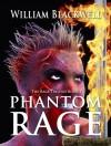 Phantom Rage (The Rage Trilogy Book 1) - William Blackwell