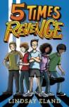 Five Times Revenge - Lindsay Eland