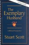 The Exemplary Husband: A Biblical Perspective, Study Guide - Stuart Scott