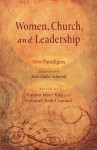 Women, Church, and Leadership: New Paradigms: Essays in Honor of Jean Miller Schmidt - Eunjoo Mary Kim, Deborah Beth Creamer, Elizabeth Mary Mollino Moore