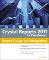 Crystal Reports 2011 for Developers, 1st Edition - Cynthia Moore