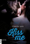 Kiss me - Cherrie Lynn, Dorothea Kallfass