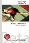 Nadia Com Neci - Lambert M. Surhone, Mariam T. Tennoe, Susan F. Henssonow
