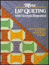 More Lap Quilting With Georgia Bonesteel - Georgia Bonesteel