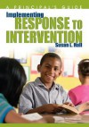 Implementing Response to Intervention: A Principal's Guide - Susan L. Hall, Elaine K. McEwan