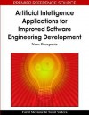 Artificial Intelligence Applications for Improved Software Engineering Development: New Prospects - Farid Mezaine, Sunil Vadera, Farid Mezaine