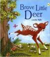 Brave Little Deer - Jillian Harker, Caroline Pedler