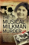 The Musical Milkman Murder - In the idyllic country village used to film Midsomer Murders, it was the real-life murder story that shocked 1920 Britain - Quentin Falk