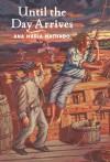 Until the Day Arrives - Ana Maria Machado, Jane Springer