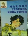 Nina 130: Margot Legenda Kuda Putih (Nina, #130) - Various
