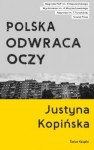 Polska odwraca oczy - Kopinska Justyna