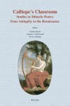 Calliope's Classroom: Studies in Didactic Poetry from Antiquity to the Renaissance - M.A. Harder, Alasdair A. Macdonald, G.J. Reinink