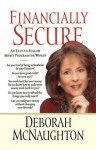 Financially Secure: An Easy-To-Follow Money Program for Women - Deborah McNaughton